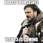 Brace-yourselves-tlsv1.3